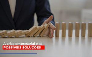 A Crise Empresarial E As Possiveis Solucoes Contabilidade - Contabilidade em Florianópolis | Rocha Contabilidade Digital