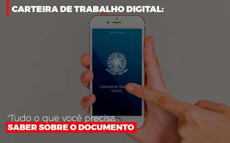Carteira De Trabalho Digital Tudo O Que Voce Precisa Saber Sobre O Documento Contabilidade - Contabilidade em Florianópolis | Rocha Contabilidade Digital