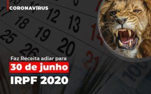 Coronavirus Faze Receita Adiar Declaracao De Imposto De Renda Contabilidade - Contabilidade em Florianópolis | Rocha Contabilidade Digital