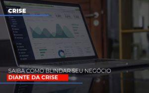 Dicas Praticas Para Blindar Seu Negocio Da Crise Contabilidade - Contabilidade em Florianópolis | Rocha Contabilidade Digital