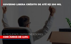 Governo Libera Credito De Ate 200 Mil A Pequenos Empreendedores Com Juros Contabilidade - Contabilidade em Florianópolis | Rocha Contabilidade Digital