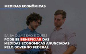 Medidas Economicas Anunciadas Pelo Governo Federal Contabilidade - Contabilidade em Florianópolis | Rocha Contabilidade Digital