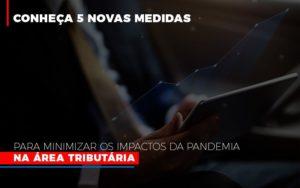 Medidas Para Minimizar Os Impactos Da Pandemia Na Area Tributaria Contabilidade - Contabilidade em Florianópolis | Rocha Contabilidade Digital