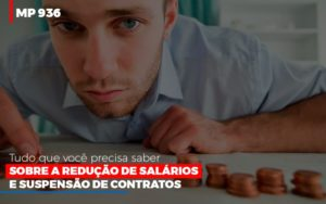 Mp 936 O Que Voce Precisa Saber Sobre Reducao De Salarios E Suspensao De Contrados Contabilidade No Itaim Paulista Sp | Abcon Contabilidade Contabilidade - Contabilidade em Florianópolis | Rocha Contabilidade Digital