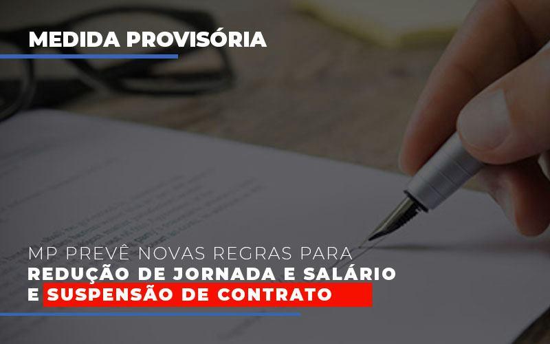 Mp Preve Novas Regras Para Reducao De Jornada E Salario E Suspensao De Contrato Contabilidade - Contabilidade em Florianópolis | Rocha Contabilidade Digital