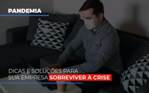 Pandemia Dicas E Solucoes Para Sua Empresa Sobreviver A Crise Contabilidade - Contabilidade em Florianópolis | Rocha Contabilidade Digital