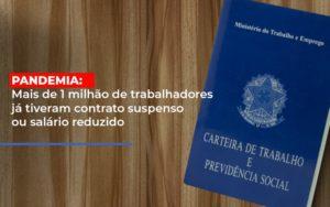 Pandemia Mais De 1 Milhao De Trabalhadores Ja Tiveram Contrato Suspenso Ou Salario Reduzido Contabilidade - Contabilidade em Florianópolis | Rocha Contabilidade Digital