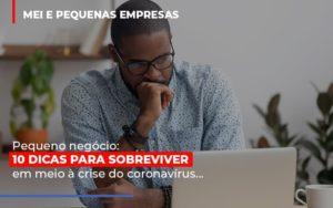 Pequeno Negocio Dicas Para Sobreviver Em Meio A Crise Do Coronavirus Contabilidade - Contabilidade em Florianópolis | Rocha Contabilidade Digital