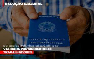 Reducao Salarial Por Acordo Individual So Tera Efeito Se Validada Por Sindicatos De Trabalhadores Contabilidade - Contabilidade em Florianópolis | Rocha Contabilidade Digital