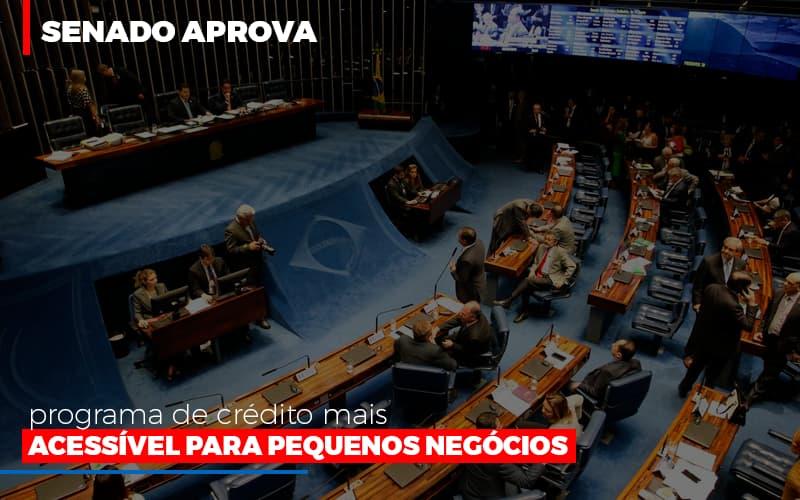 Senado Aprova Programa De Credito Mais Acessivel Para Pequenos Negocios Contabilidade - Contabilidade em Florianópolis | Rocha Contabilidade Digital