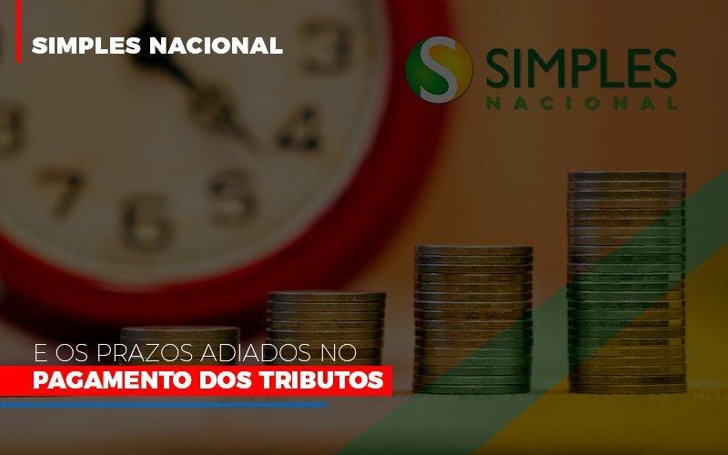 Simples Nacional E Os Prazos Adiados No Pagamento Dos Tributos Contabilidade - Contabilidade em Florianópolis | Rocha Contabilidade Digital