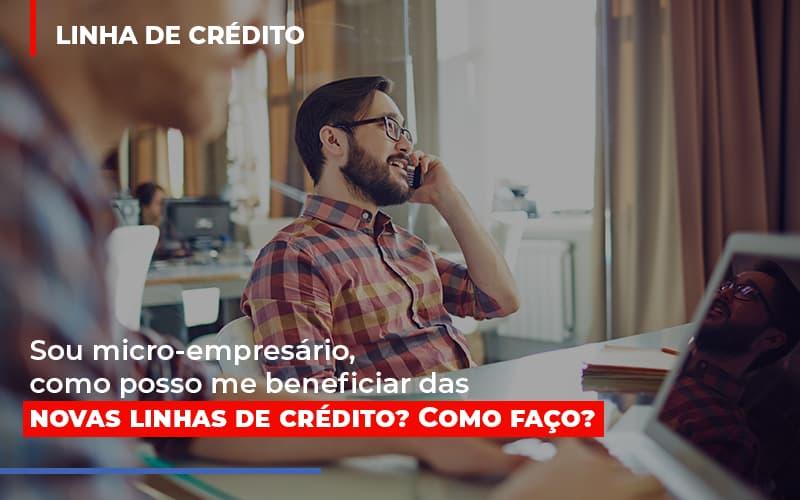 Sou Micro Empresario Com Posso Me Beneficiar Das Novas Linas De Credito Contabilidade - Contabilidade em Florianópolis | Rocha Contabilidade Digital